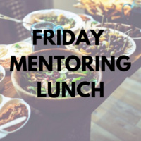 CCTS Friday Mentoring Lunch
