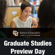 School of Education Graduate Studies Preview Day