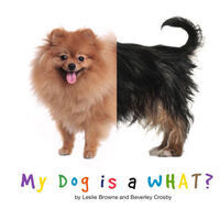 My Dog is a WHAT?