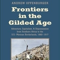 """""""Frontiers in the Gilded Age"""": In Conversation with Andrew Offenburger (USC ICW)"""