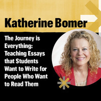 Katherine Bomer - The Journey is Everything: Teaching Essays that Students Want to Write for People Who Want to Read Them