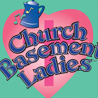 Church Basement Ladies - POSTPONED