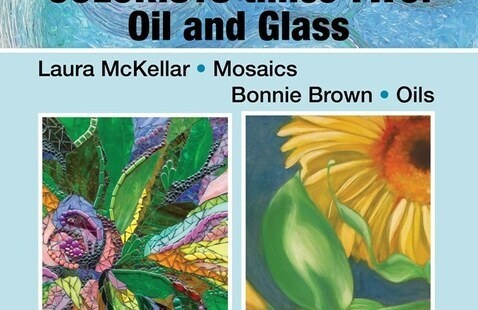 Colorists Times Two: Oil And Glass Art Exhibition