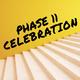 Phase II Celebration