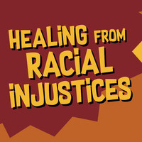Healing From Racial Injustices