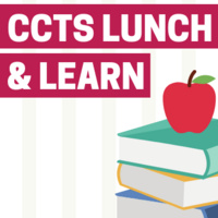 CCTS Lunch & Learn