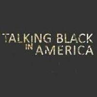 'Talking Black in America' Film Screening and Discussion