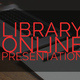 Learn to Use the Library: Online Presentation