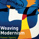 Weaving Modernism: Postwar Tapestry Between Paris and New York (Yale, 2019)