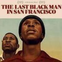 The Last Black Man in San Francisco Outdoor Screening