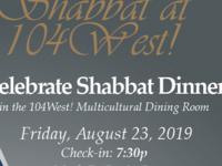 Shabbat at 104West!