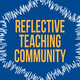 Worldwide Reflective Teaching Community (via WebEx)