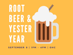 """A clipart image of a frothy root beer float with striped paper straw stand beside text """"Root Bear & Yesteryear, September 8 