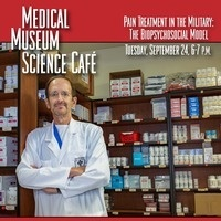 Medical Museum Science Café: Pain Treatment in the Military—The Biopsychosocial Model