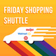 Friday Shopping Shuttle
