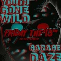 Garage Daze w/Youth Gone Wild