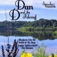 Dan D & The Felony CD Release