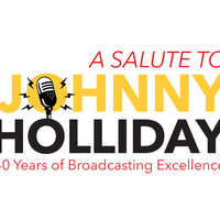 A Salute to Johnny Holliday: 40 Years of Broadcasting Excellence