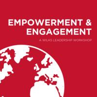 Empowerment & Engagement: A Wilks Leadership Workshop