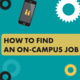 How Do I Find a Campus Job?