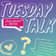Tuesday Talk - Let's Have a Kiki