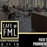 Grand Opening of the Cafe@FML