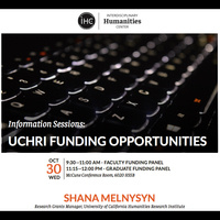 UCHRI FUNDING OPPORTUNITIES INFORMATION SESSIONS FT. SHANA MELNYSYN