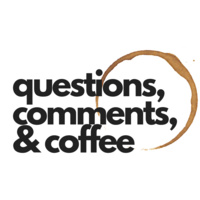 Questions, Comments, & Coffee: Mental Health Edition