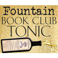 Fountain Book Club Tonic - The Cure for the Common Book Club!