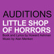 UCR Theatre AUDITIONS: Little Shop of Horrors. Book and Lyrics by Howard Ashman | Music by Alan Menken