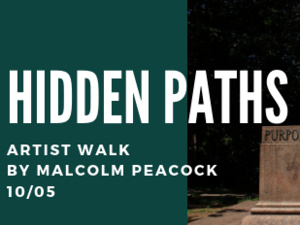 Hidden Paths: Artist-Led Walk by Malcolm Peacock