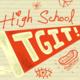 High School TGIT
