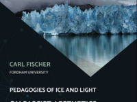 "Carl Fischer, ""Pedagogies of Ice and Light: On Fascist Aesthetics in Patagonia and Antartica"""