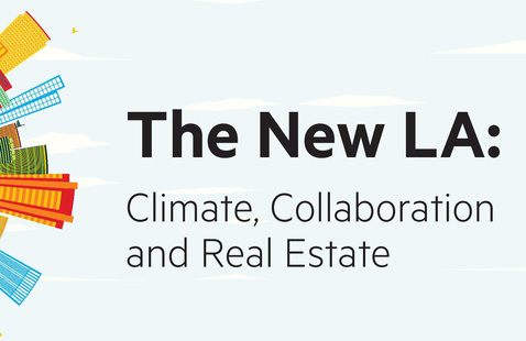 The New LA: Climate, Collaboration and Real Estate