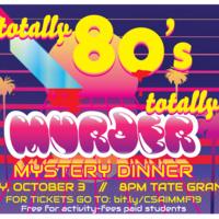 Totally 80's Totally Murder Mystery Dinner