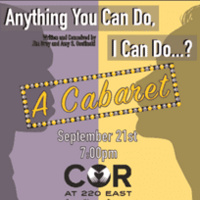 """Anything You Can Do, I Can Do . . . ? A Cabaret"