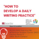 How to Develop a Daily Writing Practice