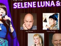 The Palm Springs International Comedy Festival Proudly Presents Selene Luna & Friends