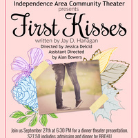 "Independence Area Community Theater presents ""First Kisses"" by Jay D. Hanagan"