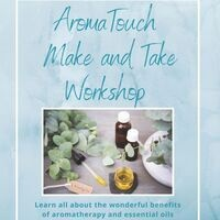 WELLNESS:   AromaTouch Make & Take Workshop