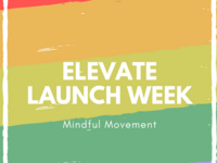 Elevate Launch Week - Mindful Movement