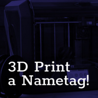 3D Print Your Nametag!