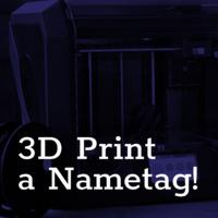 3D Print Your Nametag!