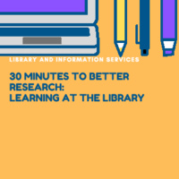 30 Minutes to Better Research: Learning at the Library