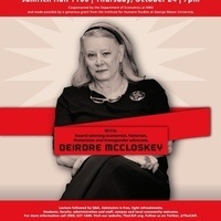 """""""It's Good to Be Rich: Why Liberalism Works,"""" an Evening with World-Famous Economist, Historian, Rhetorician and Transgender Advocate, Prof. Deirdre McCloskey"""