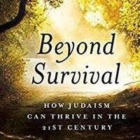 Terry Bookman: Beyond Survival: How Judaism CanThrive in the 21st Century