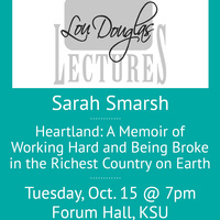 Lou Douglas Lecture Series: Heartland: A Memoir of Working Hard and Being Broke in the Richest Country on Earth, Sarah Smarsh