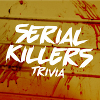 Serial Killer Trivia and Bingo
