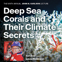 Deep Sea Corals and Their Climate Secrets