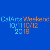 CalArts Weekend 2019 DAY ONE
